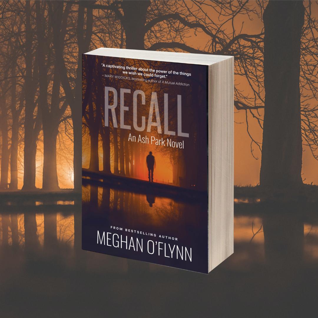 RECALL: An Ash Park Novel (#6) – MEGHAN O'FLYNN